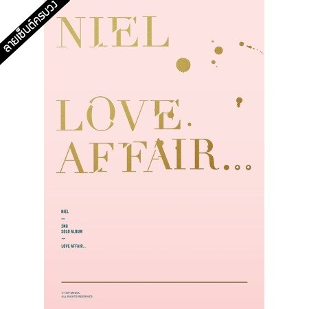 "[PRE-ORDER] {อัลบั้มไซน์} NIEL (TEENTOP) - 2nd Mini Album ""LOVE AFFAIR"""