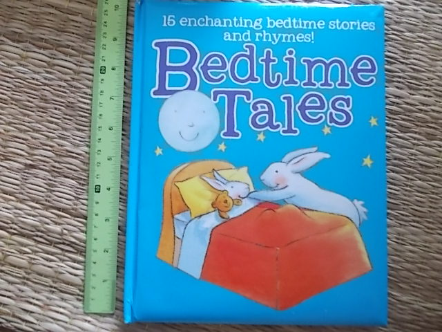 Bedtime Tales Contains 15 enchanting bedtime stories and rhymes Hardback 30 Pages ราคา 150