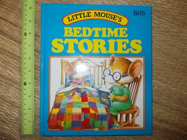 Little Mouse's BEDTIME STORIES Written By Lis Taylor Illustrated By Colin Petty hardback 45 pages ราคา 180