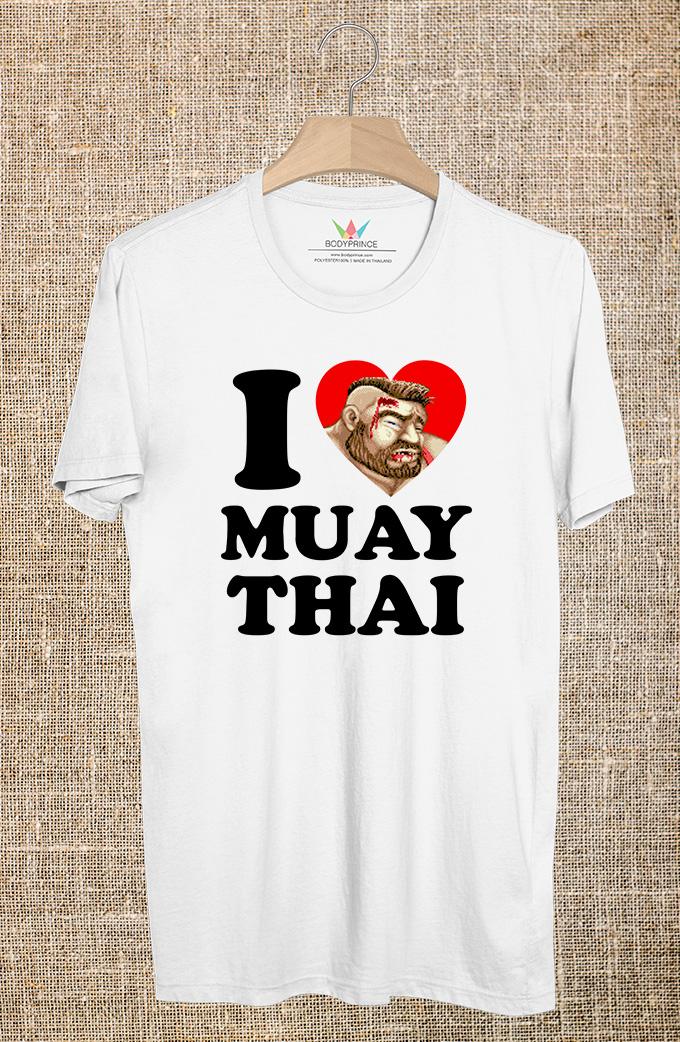 BP528 เสื้อยืด I LOVE MUAY THAI #6