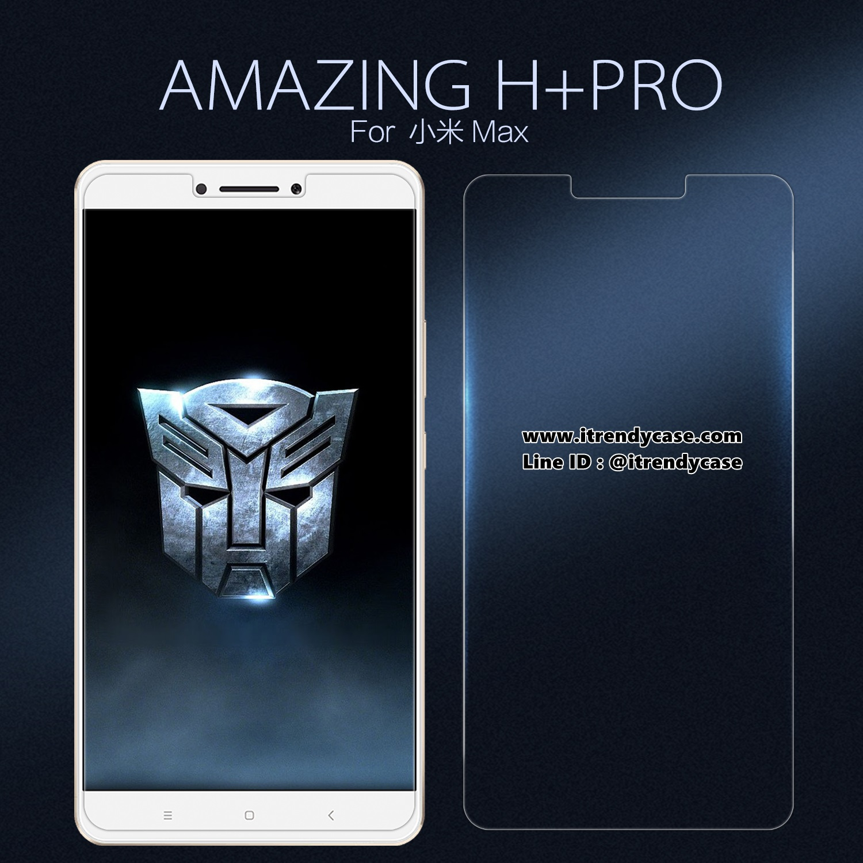 Xiaomi Mi Max 1 / 2 - กระจกนิรภัย NILLKIN Amazing H+ PRO แท้